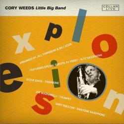 Cory Weeds Little Big Band / Explosion!