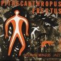 【初回生産限定盤】(180グラム重量盤レコード) 国内盤LP    CHARLES MINGUS  チャールス・ミンガス  /  PITHECANTHROPUS  ERECTUS : 直立猿人