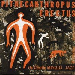 画像1: 【初回生産限定盤】(180グラム重量盤レコード) 国内盤LP    CHARLES MINGUS  チャールス・ミンガス  /  PITHECANTHROPUS  ERECTUS : 直立猿人