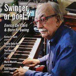 画像1: 【伊ジャズ MUSIC CENTER】CD Enrico De Carli & Born To Swing / Swinger Or Poet ?