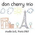 発掘!腰を据えて悔いなくエネルギッシュに完全燃焼する60's硬派旨口フリー・ジャズの会心打!!! CD DON CHERRY TRIO ドン・チェリー / STUDIO 105, PARIS 1967