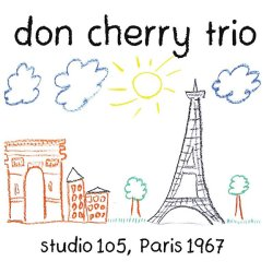 Don Cherry Trio / Studio 105, Paris 1967