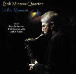 画像1: CD BOB MINTZER ボブ・ミンツァー / IN THE MOMENT