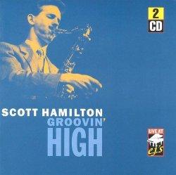 画像1: 2枚組CD Scott Hamilton スコット・ハミルトン / Groovin' High-Live At E.J.S