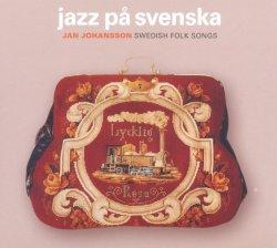 Jan Johansson / Jazz Pa Svenska - Swedish Folk Songs
