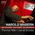 正にワンホーン・ハード・バップの権化!たる豪快明朗な突撃驀進が連続するさすが練達の会心ライヴ!!! 2枚組CD HAROLD MABERN ハロルド・メイバーン / THE IRON MAN : LIVE AT SMOKE
