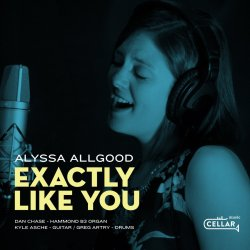 Alyssa Allgood / Exactly Like You