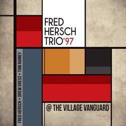 Fred Hersch / Trio '97 @ The Village Vanguard