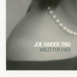 Joe Haider Trio / Waltz For Ever