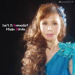 画像1: 【doLuck Jazz】CD 弘田 三枝子  MIEKO HIROTA  / イズント・イット・ロマンティック?  ISN'T  IT  ROMANTIC?