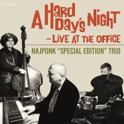 "Najponk ""Special Edition"" Trio / A Hard Day's Night - Live At The Office"