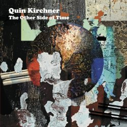 Quin Kirchner / The Other Side of Time