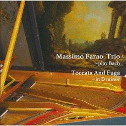 画像1: CD  MASSIMO FARAO TRIO マッツシモ・ファラオ・トリオ   /  Toccata And Fuga In D Minor -Play Bach