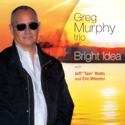 Greg Murphy Trio / Bright Idea