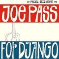 SHM-CD , JOE PASS  ジョー・パス  /   FOR DJANGO  フォー・ジャンゴ