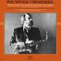 CD PHIL WOODS   フィル・ウッズ  /  I REMEMBER... アイ・リメンバー