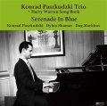 CD   KONRAD PASZKUDZKI  TRIO  コンラッド・パシュクデュスキ・トリオ  /  SERENADE IN BLUE  セレナーデ・イン・ブルー HARRY WARREN SONG BOOK