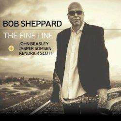 画像1: 【CHALLENGE】CD BOB SHEPPARD ボブ・シェパード / THE FINE LINE