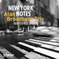 翳りを含んだ奥深く渋〜い伝統的バップ・プレイが風流に冴え渡る正統派ピアノ・トリオの謹製品 CD ALAN BROADBENT TRIO アラン・ブロードベント / NEW YORK NOTES