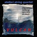 CD  STELLARI STRING QUARTET  /   VULCAN