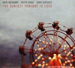 画像1: 紙ジャケット仕様CD KATE MCGARRY ケイト・マクギャリー / ザ・サブジェクト・トゥナイト・イズ・ラヴ