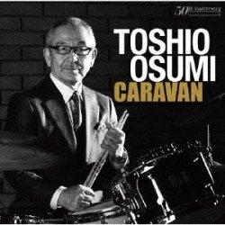 画像1:  CD   大隅 寿男   TOSHIO OSUMI  /  CARAVAN  キャラバン