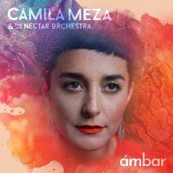 Camila Meza & The Nectar Orchestra / ambar