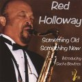 CD   RED HOLLOWAY  レッド・ホロウェイ  /   SOMETHING OLD,SOMETHING NEW