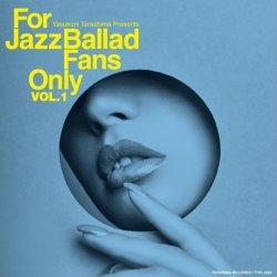 画像1: 【寺島レコード】CD V.A.(選曲・監修:寺島靖国)/ For Jazz Ballad Fans Only Vol.1