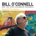 【SAVANT】CD Bill O'Connell And The Afro Caribbean Ensemble / Wind Off The Hudson
