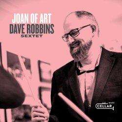Dave Robbins Sextet / Joan Of Art