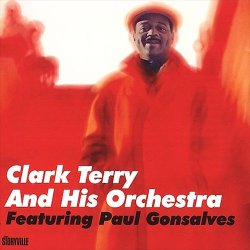 Clark Terry And His Orchestra / Featuring Paul Gonsalves