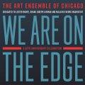 妖しい不穏さと旨口の牧歌性がフレッシュに交差するスケール壮大なエキゾティック・スピリチュアル・フリー・ジャズの真骨頂! 2枚組CD THE ART ENSEMBLE OF CHICAGO アート・アンサンブル・オブ・シカゴ / WE ARE ON THE EDGE : A 50TH ANNIVERSARY CELEBRATION - DEDICATED TO LESTER BOWIE, SHAKU JOSEPH JARMAN AND MALACHI FAVORS MAGHOSTUT