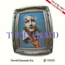 画像1: 【three blind mice Supreme Collection 1500】CD   山本 剛  TSUYOSHI YAMAMOTO  /  THE IN CROWD   ジ・イン・クラウド