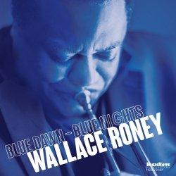 Wallace Roney / Blue Dawn - Blue Nights