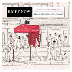 The Dayna Stephens Quartet / Right Now! : Live At The Village Vanguard