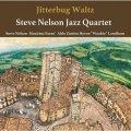 CD  STEVE NELSON スティーヴ・ネルソン  /   JITTERBUG WALTZ  ジターバグ・ワルツ