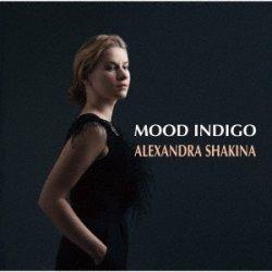 画像1: CD  ALEXANDRA SHAKINA  アレキサンドラ・シャキナ    /   MOOD INDIGO  ムード・インディゴ