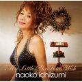 CD   一泉 ナオ子 NAOKO ICHIIZUMI   /  MY LITTLE CHRISTMAS WISH  マイ・リトル・クリスマス・ウィッシュ