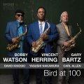 パーカーの心意気を現代に蘇らせたイキでイナセでおおらかなアルト3大スターの競演ライヴ!大豊作!!! CD VINCENT HERRING, BOBBY WATSON, GARY BARTZ ヴィンセント・ハーリング、 ボビー・ワトソン、 ゲイリー・バーツ / BIRD AT 100