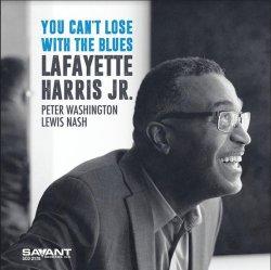 画像1: 【SAVANT】CD Lafayette Harris Jr. ラファイエット・ハリス Jr. / You Can't Lose with the Blues