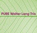 【澤野工房 2019年12月新譜CD】CD WALTER LANG TRIO   ウォルター・ラング・トリオ  /  PURE ピュア