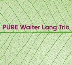 画像1: 【澤野工房 2019年12月新譜CD】CD WALTER LANG TRIO   ウォルター・ラング・トリオ  /  PURE ピュア