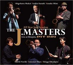 The J. Masters / All Star Jam Session THE J. MASTERS Live at Shinjuku PIT INN
