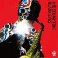 【日本ジャズのサウンドを追及するDays of Delight第一弾】 硬派で雄渾かつイキな人情味や歌心にも溢れた現代2管ハード・バップの清々しい会心打! CD 土岐 英史  HIDEFUMI TOKI  /  BLACK EYES   ブラックアイズ
