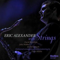 Eric Alexander / Eric Alexander with Strings