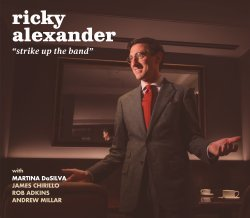Ricky Alexander / Strike Up The Band