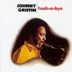 Johnny Griffin / hush-a-bye
