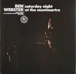 Ben Webster / Saturday Night At The Montmartre