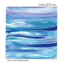 画像1: CD  青木 弘武,酒井 麻生代   HIROMU AOKI,MAKIYO SAKAI  /   LULLABY OF THE LAKE